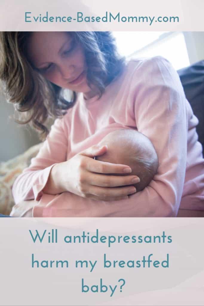 Will antidepressants harm my breastfed baby?
